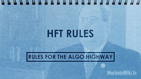 HFT Rules: Rules for the Algo Highway