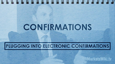 Confirmations: Plugging Into Electronic Confirmations
