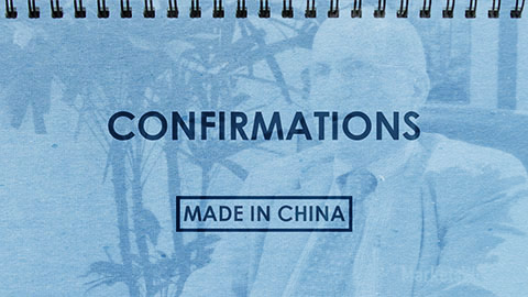 Confirmations: Made in China