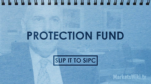 Protection Fund: Slip it to SIPC