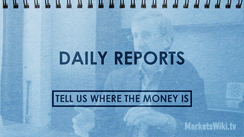 Daily Reports: Tell Us Where The Money Is